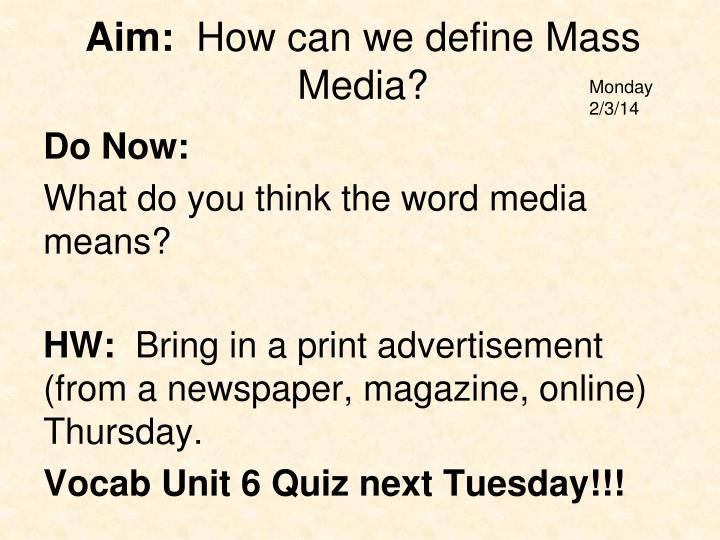 Aim how can we define mass media