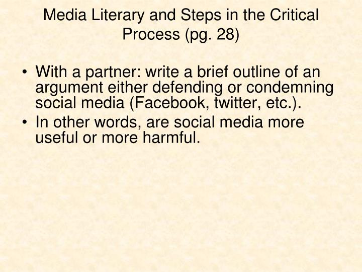 Media Literary and Steps in the Critical Process (pg. 28)