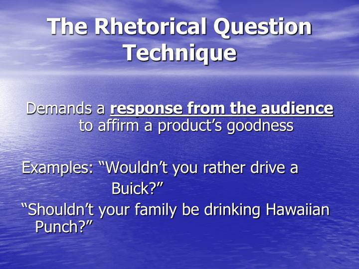 The Rhetorical Question Technique