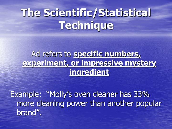 The Scientific/Statistical Technique