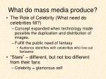 what do mass media produce