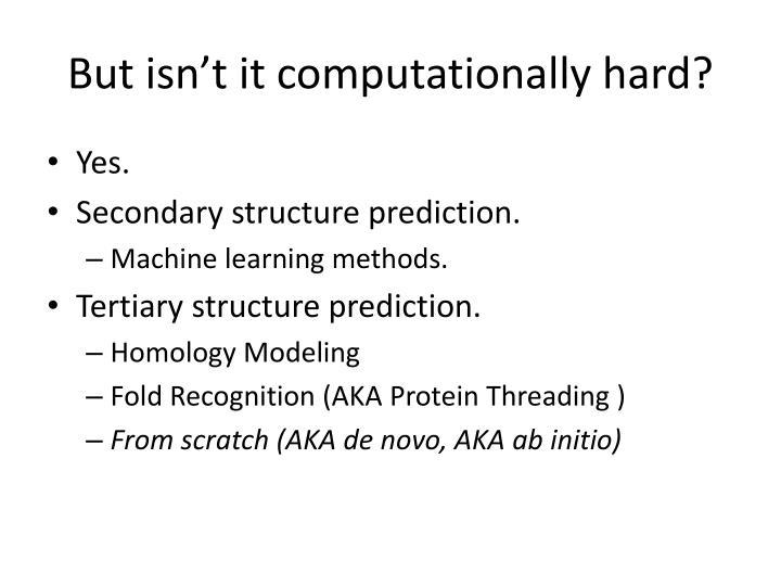 But isn't it computationally hard?