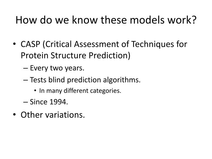 How do we know these models work?