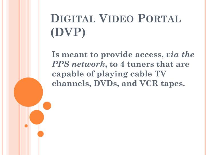 Digital video portal dvp