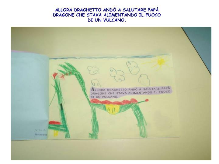 ALLORA DRAGHETTO ANDÒ A SALUTARE PAPÀ