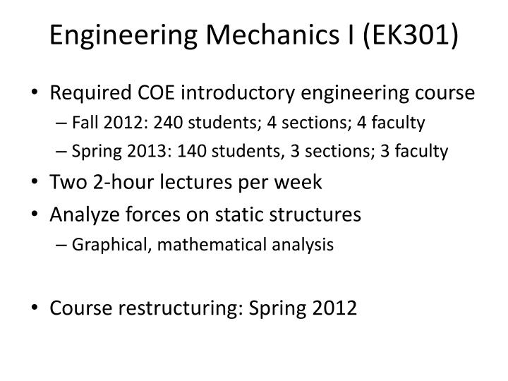 Engineering mechanics i ek301
