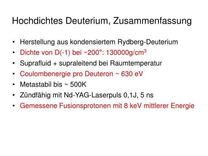 Hochdichtes Deuterium, Zusammenfassung