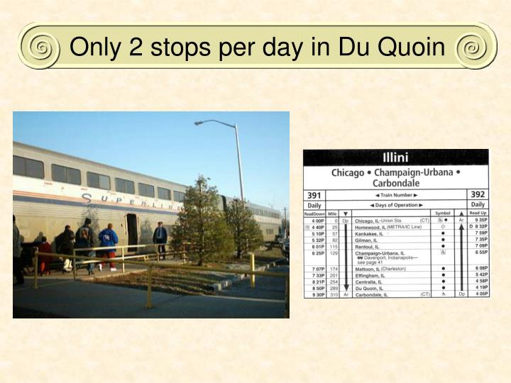Only 2 stops per day in Du Quoin