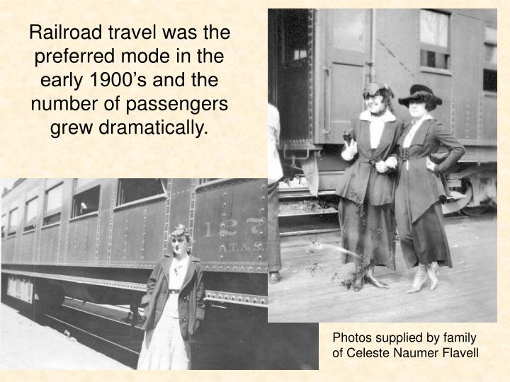 Railroad travel was the preferred mode in the early 1900's and the number of passengers grew dramatically.
