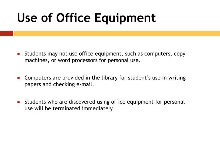 Use of Office Equipment