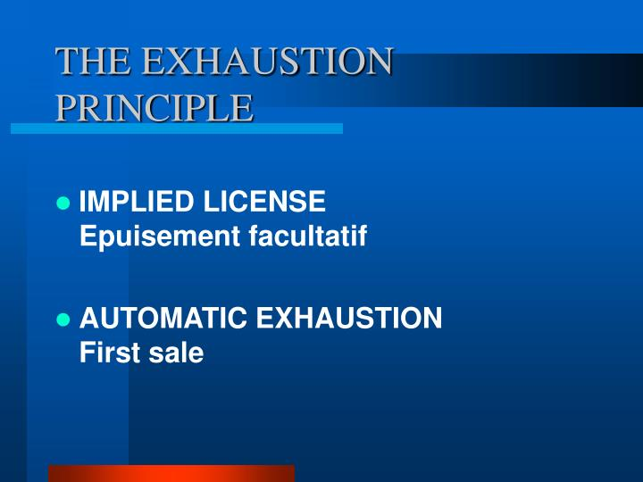 THE EXHAUSTION PRINCIPLE