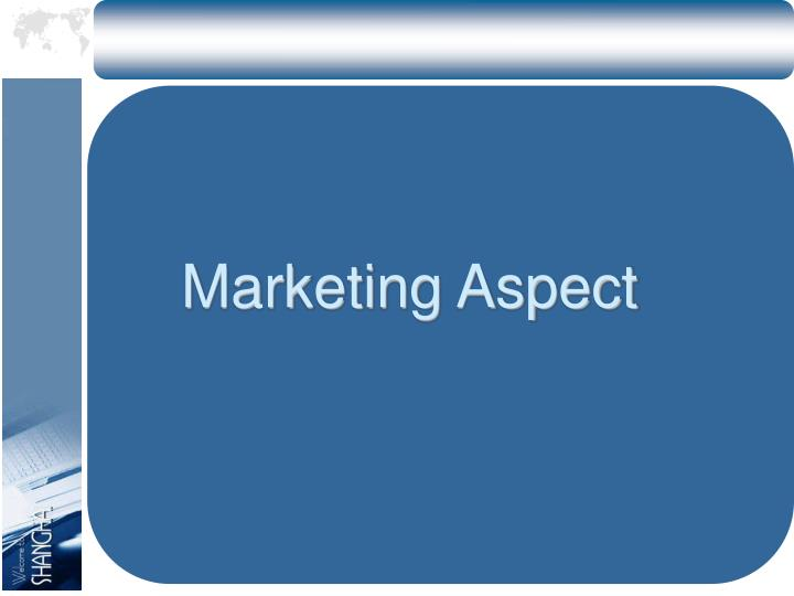 Marketing Aspect