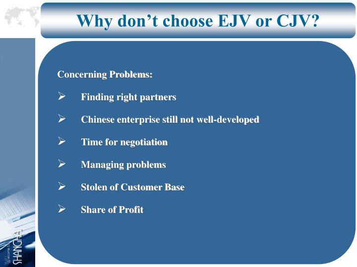 Why don't choose EJV or CJV?