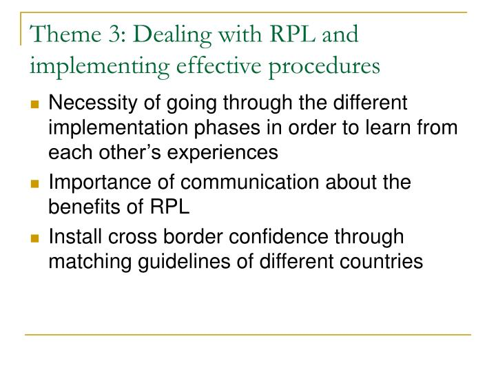 Theme 3: Dealing with RPL and implementing effective procedures