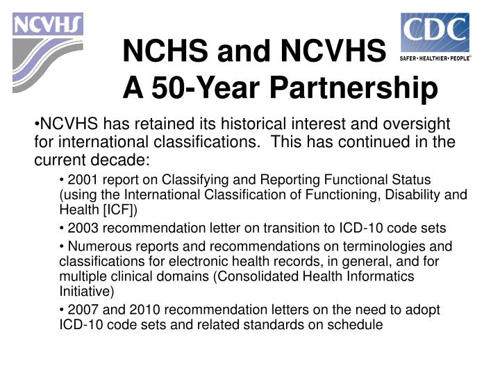 NCVHS has retained its historical interest and oversight for international classifications.  This has continued in the current decade: