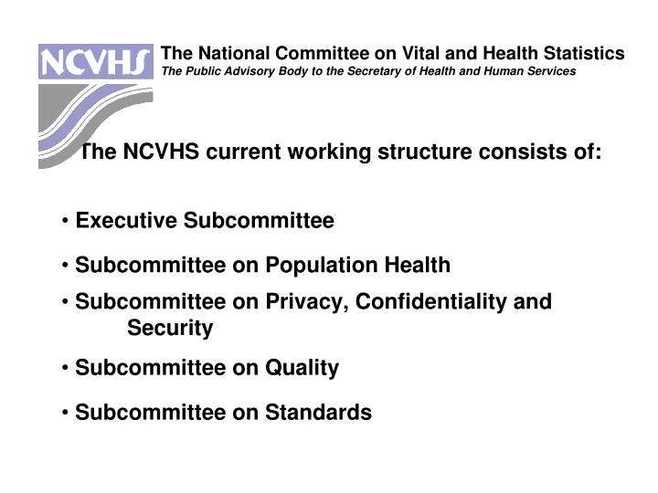 The NCVHS current working structure consists of: