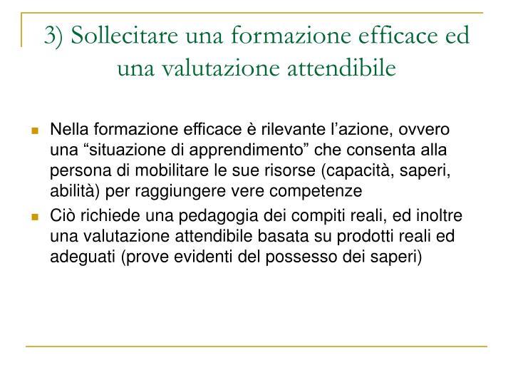 3) Sollecitare una formazione efficace ed una valutazione attendibile