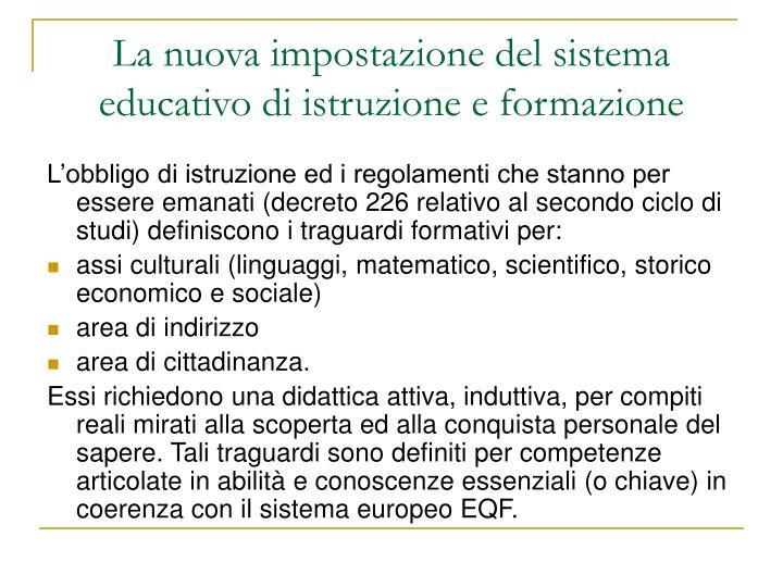 La nuova impostazione del sistema educativo di istruzione e formazione