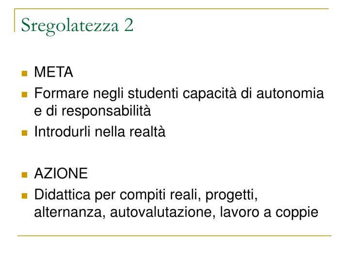 Sregolatezza 2