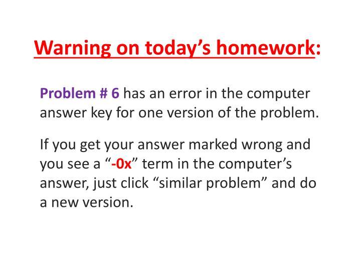 Warning on today's homework