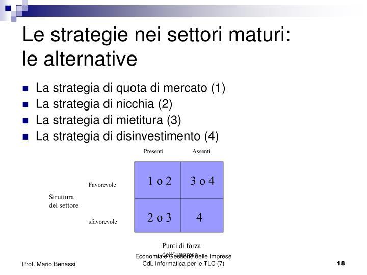 Le strategie nei settori maturi:
