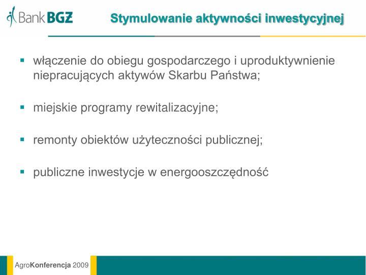 Stymulowanie aktywności inwestycyjnej