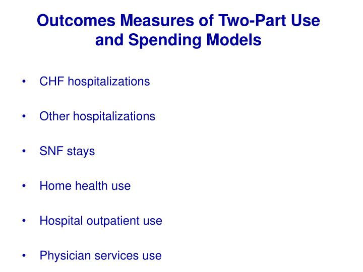Outcomes Measures of Two-Part Use and Spending Models