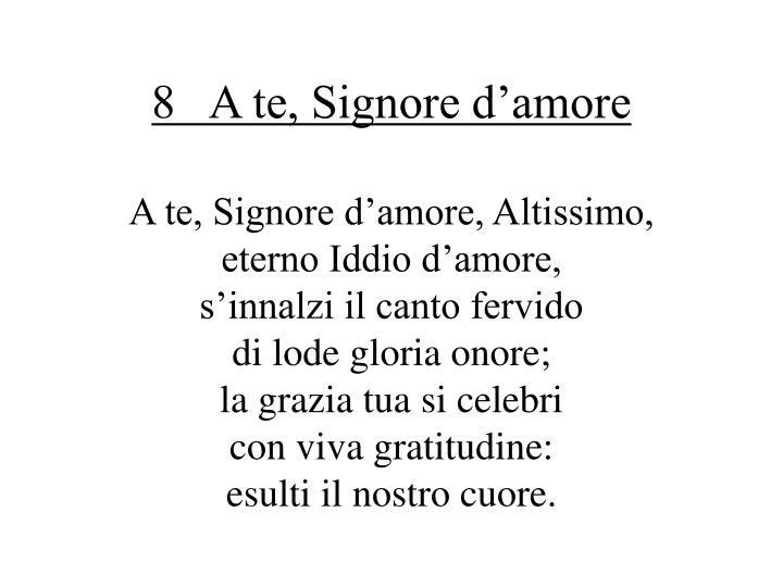 8   A te, Signore d'amore