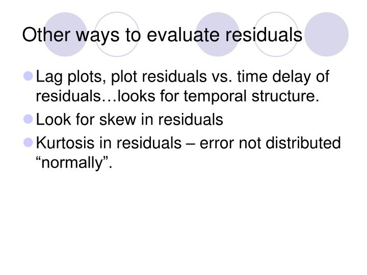 Other ways to evaluate residuals