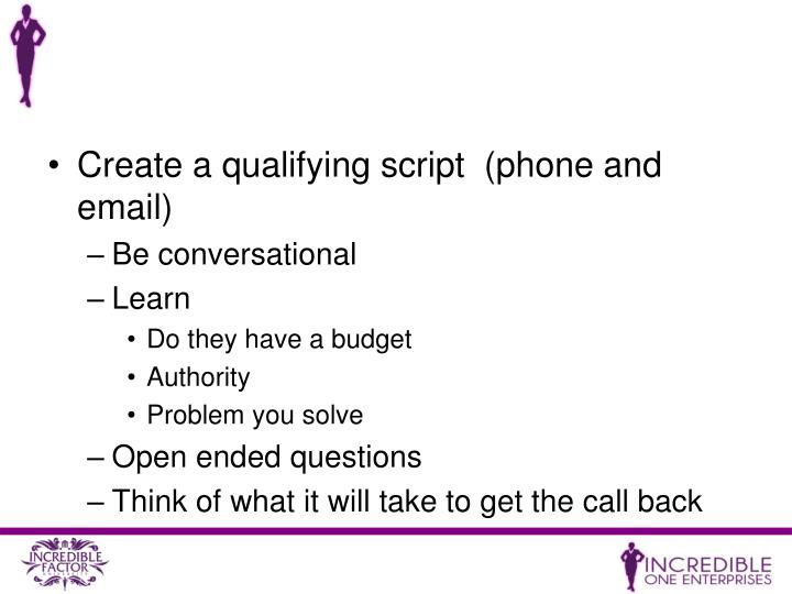 Create a qualifying script  (phone and email)