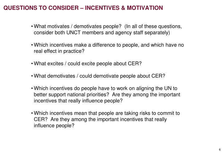 QUESTIONS TO CONSIDER – INCENTIVES & MOTIVATION