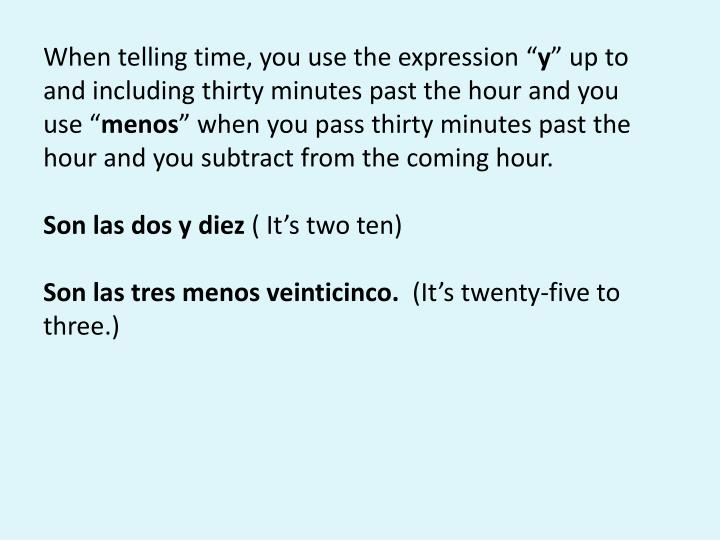 """When telling time, you use the expression """""""