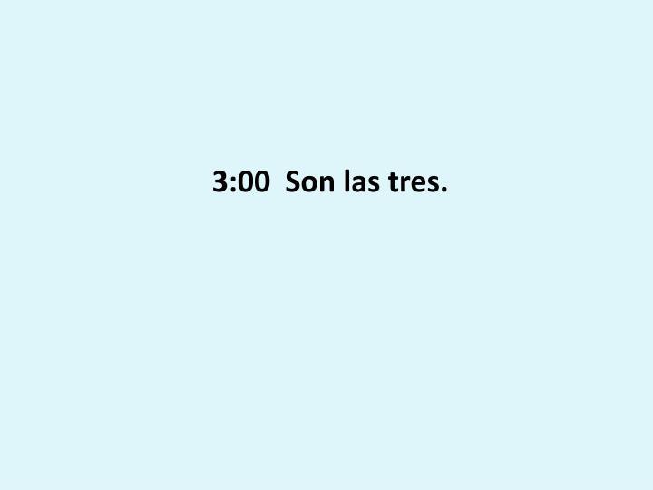 3:00  Son