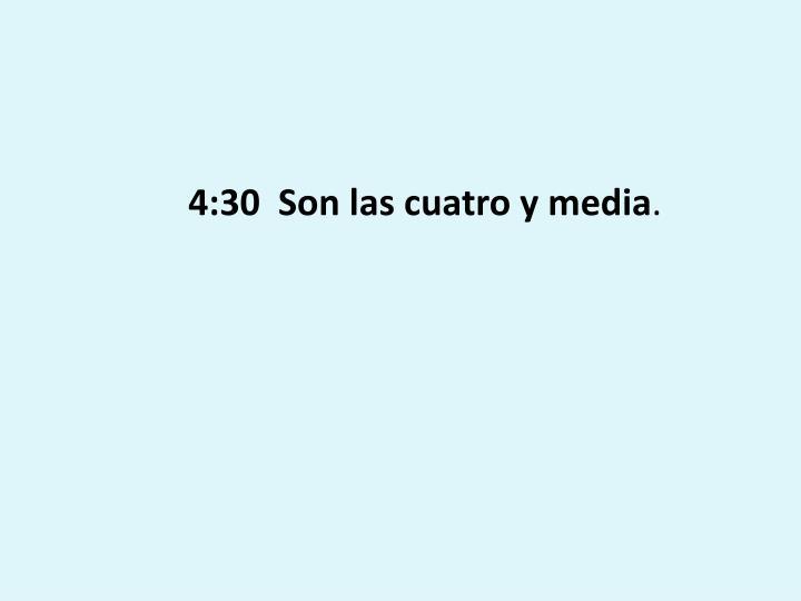4:30  Son