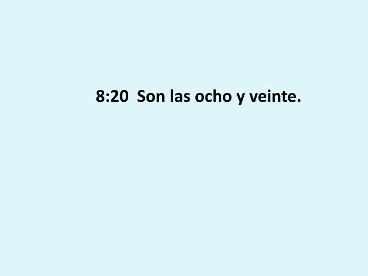 8:20  Son