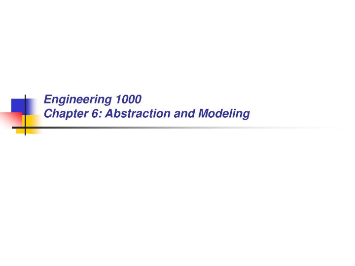 Engineering 1000 chapter 6 abstraction and modeling