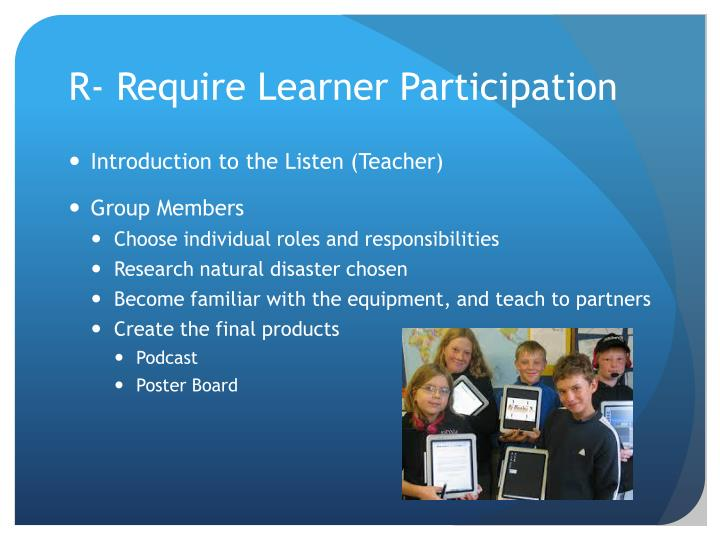 R- Require Learner Participation