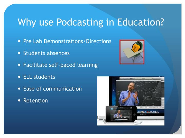 Why use Podcasting in Education?