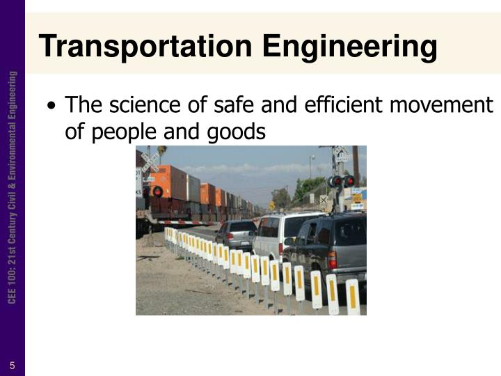 The science of safe and efficient movement of people and goods