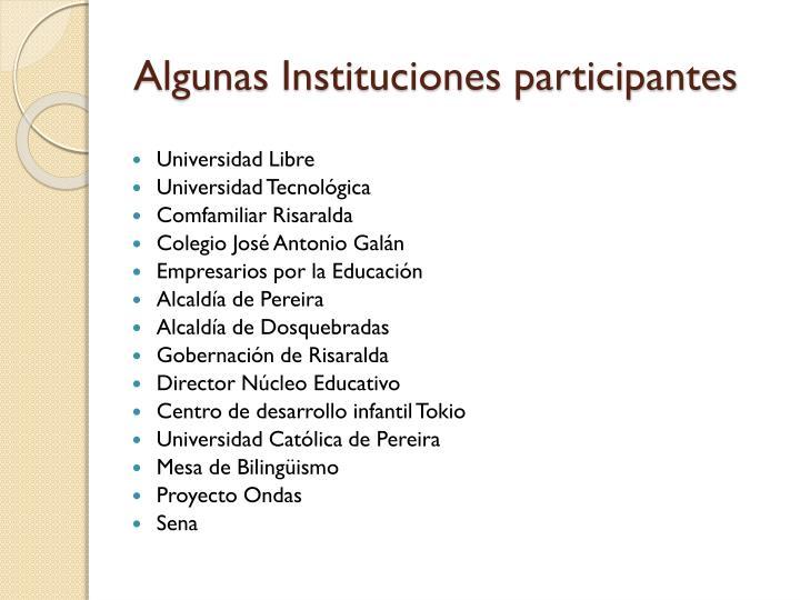 Algunas Instituciones participantes