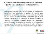 5 sesiones consultivas con la comunidad educativa profesores estudiantes y padres de familia