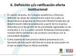 6 definici n y o ratificaci n oferta institucional