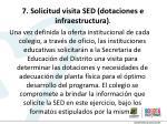 7 solicitud visita sed dotaciones e infraestructura