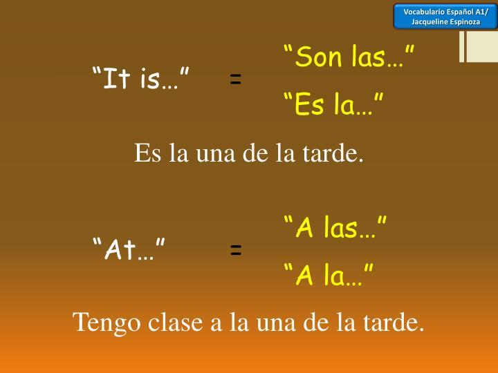 """""""Son las…"""""""