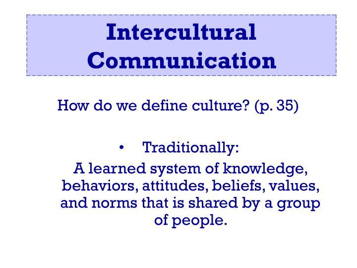 How do we define culture? (p. 35)