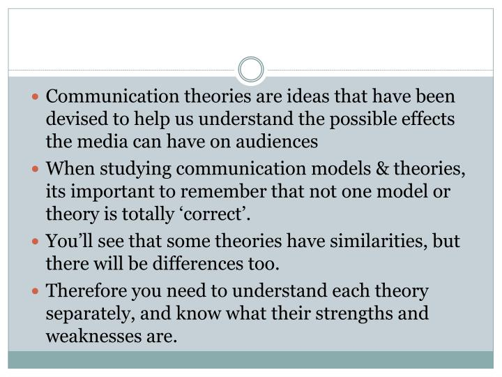 Communication theories are ideas that have been devised to help us understand the possible effects the media can have on audiences