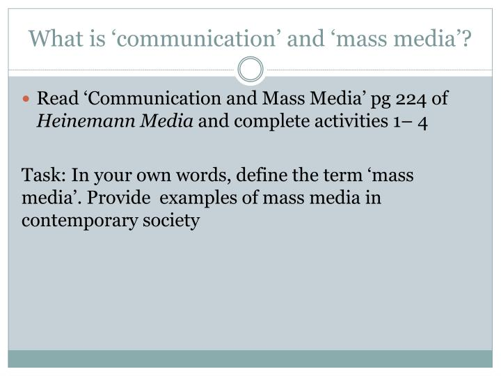 What is 'communication' and 'mass media'?