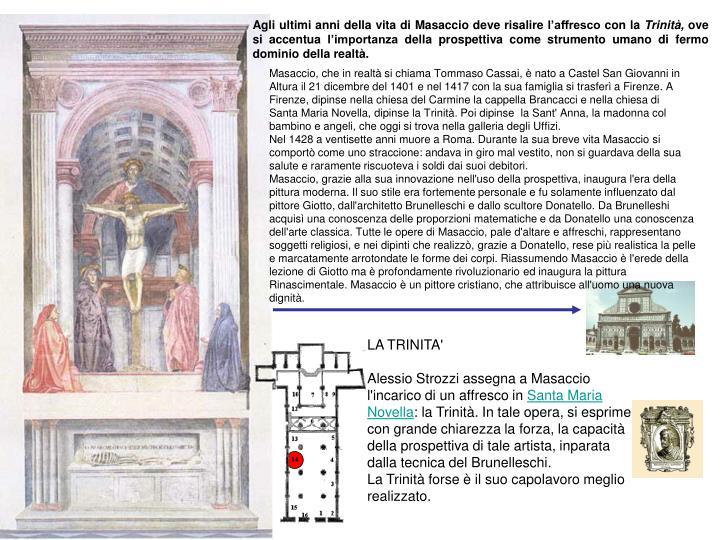 Agli ultimi anni della vita di Masaccio deve risalire l'affresco con la