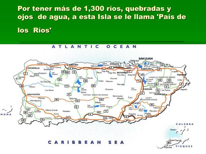 Por tener más de 1,300 ríos, quebradas y ojos de agua, a esta Isla se le llama 'País de los Ríos'