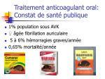 traitement anticoagulant oral constat de sant publique